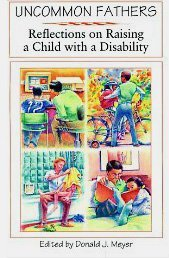 Uncommon Fathers: Reflections on Raising a Child with a Disability